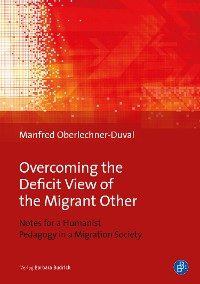 Cover Overcoming the Deficit View of the Migrant Other