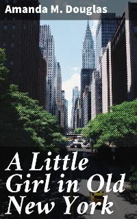 Cover A Little Girl in Old New York