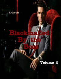 Cover Blackmailed By the Boss Volume 3