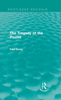 Cover Tragedy of the Pound (Routledge Revivals)