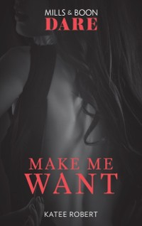 Cover Make Me Want (Mills & Boon Dare)