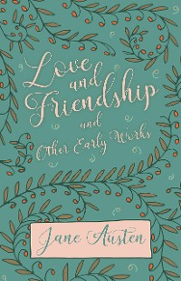 Cover Love and Friendship and Other Early Works