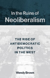 Cover In the Ruins of Neoliberalism