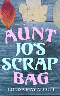 Cover Aunt Jo's Scrap Bag (Vol. 1-6)