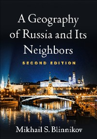 Cover A Geography of Russia and Its Neighbors, Second Edition