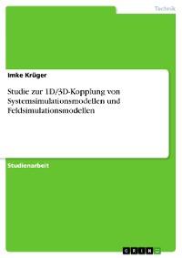 Cover Studie zur 1D/3D-Kopplung von Systemsimulationsmodellen und Feldsimulationsmodellen