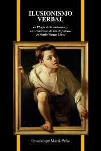 Cover Ilusionismo verbal en Elogio de la madrastra y Los cuadernos de don Rigoberto de Mario Vargas Llosa