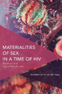 Cover Materialities of Sex in a Time of HIV