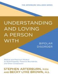 Cover Understanding and Loving a Person with Bipolar Disorder