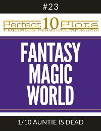 """Cover Perfect 10 Fantasy Magic World Plots #23-1 """"AUNTIE IS DEAD"""""""