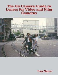 Cover The On Camera Guide to Lenses for Video and Film Cameras