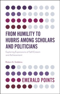 Cover From Humility to Hubris among Scholars and Politicians