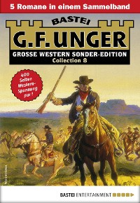 Cover G. F. Unger Sonder-Edition Collection 8 - Western-Sammelband