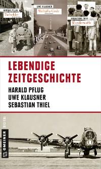 Cover Lebendige Zeitgeschichte