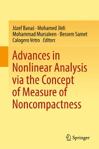 Cover Advances in Nonlinear Analysis via the Concept of Measure of Noncompactness