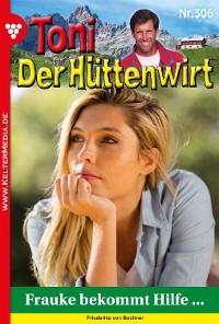 Cover Toni der Hüttenwirt 306 – Heimatroman