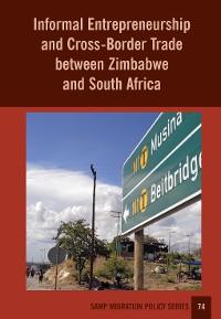 Cover Informal Entrepreneurship and Cross-Border Trade between Zimbabwe and South Africa