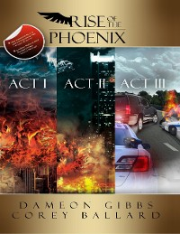 Cover Rise of the Phoenix: Act 1, Act 2, Act 3