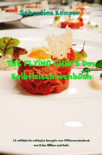 Cover THE FLYING CHEFS Das Kalbfleischkochbuch