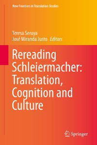 Cover Rereading Schleiermacher: Translation, Cognition and Culture