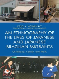 Cover An Ethnography of the Lives of Japanese and Japanese Brazilian Migrants
