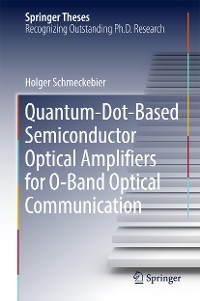 Cover Quantum-Dot-Based Semiconductor Optical Amplifiers for O-Band Optical Communication