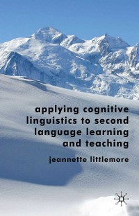 Cover Applying Cognitive Linguistics to Second Language Learning and Teaching