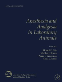 Cover Anesthesia and Analgesia in Laboratory Animals