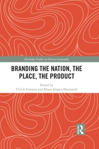 Cover Branding the Nation, the Place, the Product