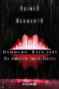 Cover Hamburg Rain 2085. Die komplette zweite Staffel