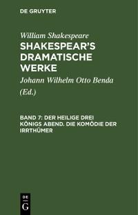 Cover Der heilige drei Königs Abend. Die Komödie der Irrthümer