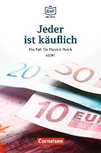 Cover Die DaF-Bibliothek / A2/B1 - Jeder ist käuflich