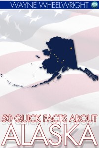 Cover 50 Quick Facts about Alaska