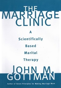 Cover The Marriage Clinic: A Scientifically Based Marital Therapy