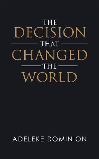 Cover The Decision That Changed the World