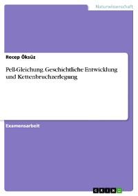 Cover Pell-Gleichung. Geschichtliche Entwicklung und Kettenbruchzerlegung