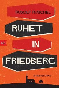 Cover Ruhet in Friedberg
