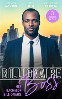 Cover Billionaire Boss: Her Bachelor Billionaire: One Winter's Night (The Westmorelands) / Caught in His Gilded World / Billionaire's Baby Bind