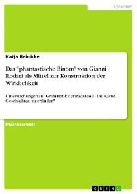 """Cover Das """"phantastische Binom"""" von Gianni Rodari als Mittel zur Konstruktion der Wirklichkeit"""