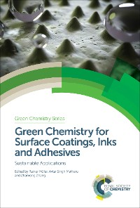 Cover Green Chemistry for Surface Coatings, Inks and Adhesives