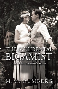 Cover The Accidental Bigamist and Other Incredible Stories