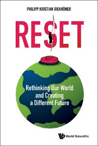 Cover Reset: Rethinking Our World And Creating A Different Future