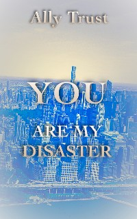 Cover YOU ARE MY DISASTER