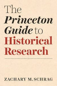 Cover The Princeton Guide to Historical Research