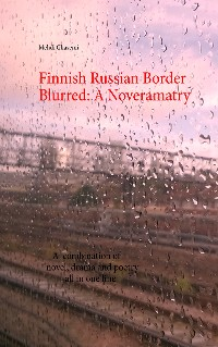 Cover Finnish Russian Border Blurred: A Noveramatry
