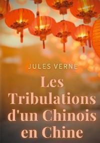 Cover Les Tribulations d'un Chinois en Chine