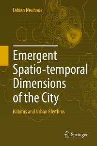 Cover Emergent Spatio-temporal Dimensions of the City