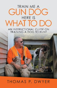 Cover Train Me a Gun Dog Here Is What to Do