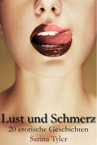 Cover Lust und Schmerz - 20 erotische Geschichten