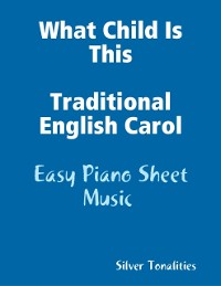 Cover What Child Is This Traditional English Carol - Easy Piano Sheet Music